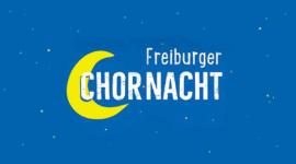 Chornacht 2018 Freiburg